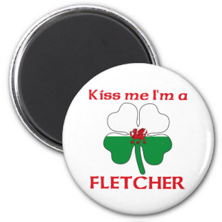 Personalized Welsh Kiss Me I'm Fletcher Magnet