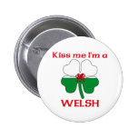 Personalized Welsh Kiss Me I'm Welsh Button