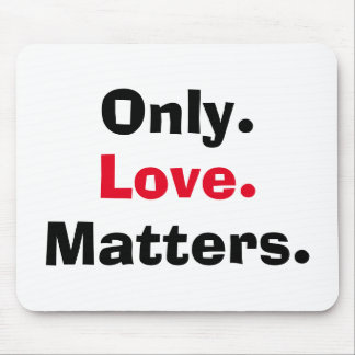 Personalized with three words Only Love Matters Mouse Pad