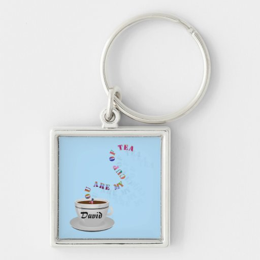 Personalized You Are My Cup of Tea Square Keychain Keychain