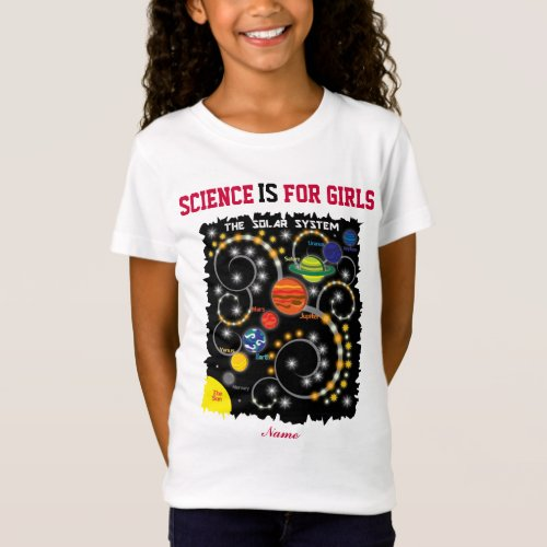 PersonalizedScience IS For Girls The Solar System T_Shirt