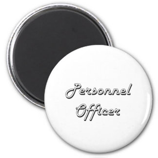 Personnel Officer Classic Job Design 2 Inch Round Magnet