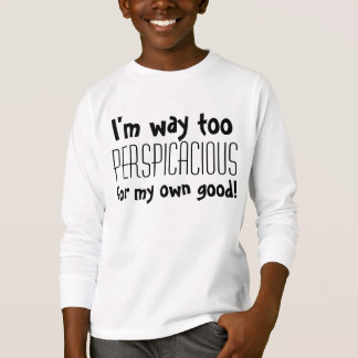 Perspicacious kids T-Shirt