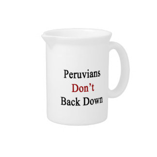 Peruvians Don't Back Down Pitcher