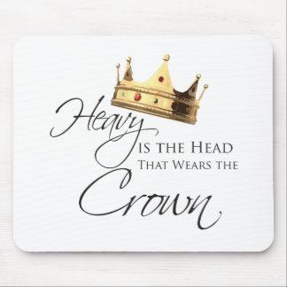 Pesada es la cabeza que lleva la corona mousepad