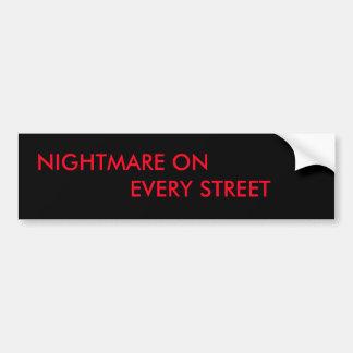 Pesadilla en cada calle pegatina para auto