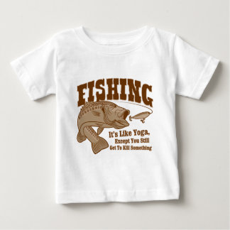 Pesca: Es como yoga, a menos que usted mate algo Camisas