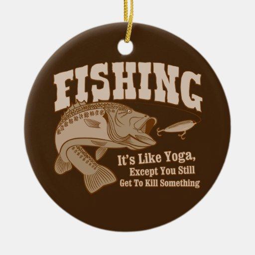 Pesca: Es como yoga, a menos que usted mate algo Adorno Redondo De Cerámica