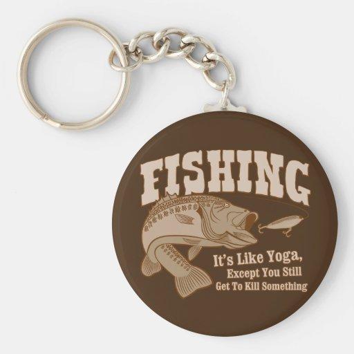 Pesca: Es como yoga, a menos que usted mate algo Llavero Personalizado