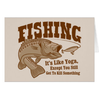 Pesca: Es como yoga, a menos que usted mate algo Tarjeta De Felicitación