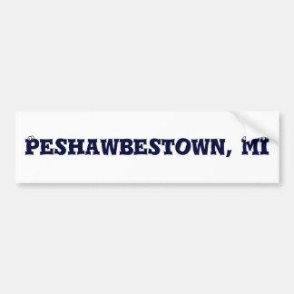 Peshawbestown, MI Bumper Sticker