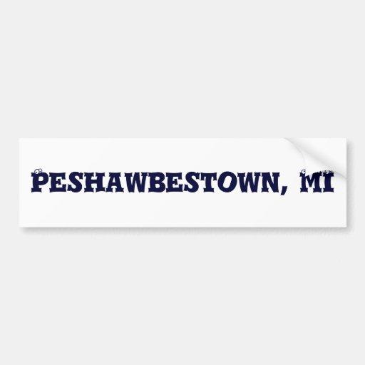 Peshawbestown, MI Bumper Stickers