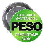 Peso de Baje Suba Mantega Su, botón de Preguntame  Pin Redondo De 3 Pulgadas