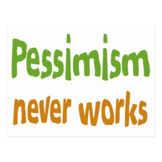 Pessimism never works postcard
