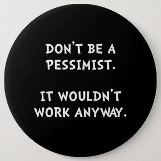 Pessimist Button