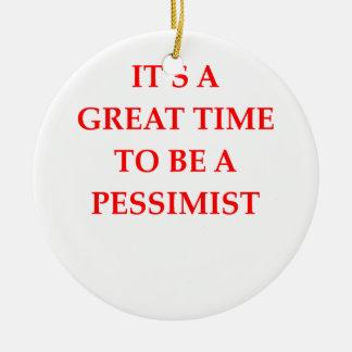 PESSIMIST CERAMIC ORNAMENT