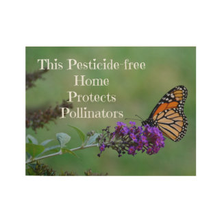 Pesticide-free home protect pollinators wood post wood poster