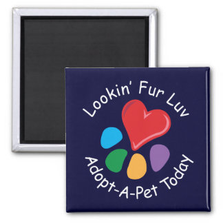 Pet Adoption_Heart-Paw_Lookin' Fur Luv 2 Inch Square Magnet