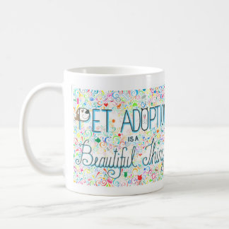 Pet Adoption is a Beautiful Thing Mug YAH