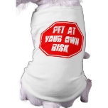 Pet at Your Own Risk Pet Tee