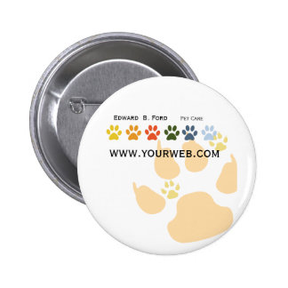 Pet Big Dog  Little Puppy Paws Animal Care Groomer Pinback Button