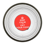 [Crown] keep calm and eat your food  Pet Bowl