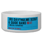 3rd Davyhulme Scout & Guide Band  Pet Bowls