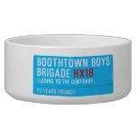 boothtown boys  brigade  Pet Bowls