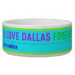 I Love Dallas  Pet Bowls