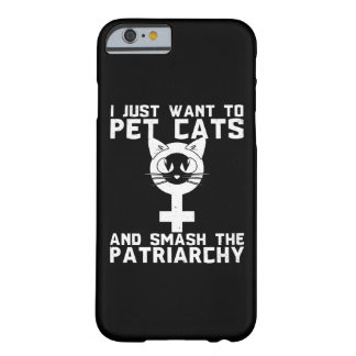 Pet Cats And Smash The Patriarchy - Funny Novelty Barely There iPhone 6 Case