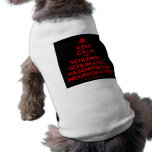 [Skull crossed bones] keep calm and schlemiel, schlimazel, hasenpfeffer incorporated!  Pet Clothing