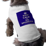 [Crown] keep calm and go broncos!  Pet Clothing