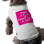 keep calm and fight like a girl  Pet Clothing