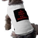[Campfire] keep calm and eat shaorma  Pet Clothing