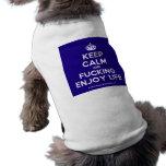[Crown] keep calm and fucking enjoy life  Pet Clothing