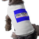 make your own street sign  Pet Clothing