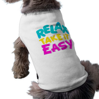 pet clothing RELAX TAKE IT EASY PET CLOTHING