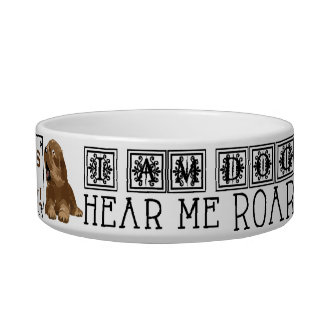 "Pet DOG Medium Bowl ""I am Dog Hear me Roar"""