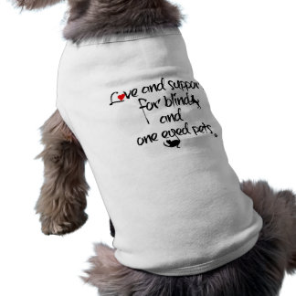 Pet Love and support for blind and one eyed pets Doggie Tee Shirt