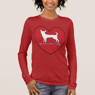 pet lover must love dog long sleeve T-Shirt