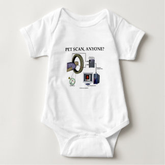 PET Scan, Anyone? (Positron Emission Tomography) Baby Bodysuit