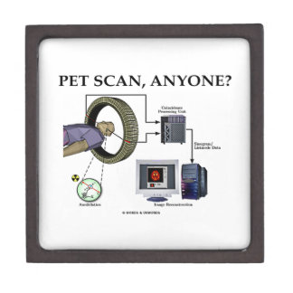 PET Scan, Anyone? (Positron Emission Tomography) Premium Trinket Box