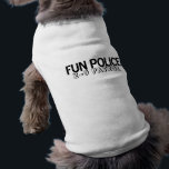 """Pet Shirt Fun Police K-9<br><div class=""""desc"""">We&#39;re just here to make sure everyone is having fun.</div>"""