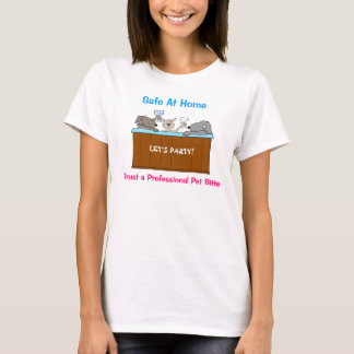 Pet Sitter Hot Tub Dogs Safe At Home T-Shirt