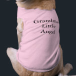 """Pet Tee:  Grandma&#39;s Little Angel Shirt<br><div class=""""desc"""">Thinking of how much my mom loves her little grand-doggie,  I created this pet t-shirt with her in mind.</div>"""