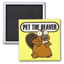 Pet The Beaver Magnet
