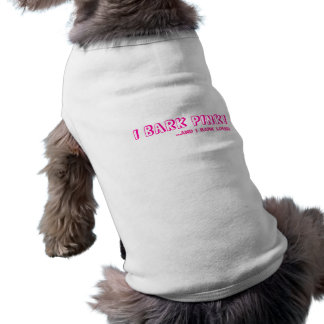 pet tshirt - I BARK PINK!, ...AND I BARK LOUD!
