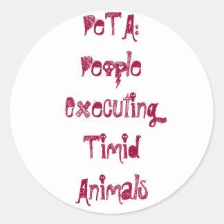 PeTA:PeopleExecutingTimidAnimals Classic Round Sticker