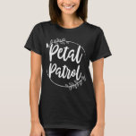 Petal Patrol , Engagement Party Gifts Idea T-Shirt