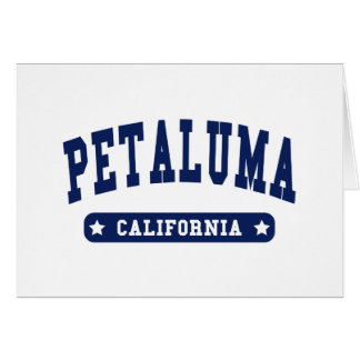 Petaluma California College Style tee shirts Cards